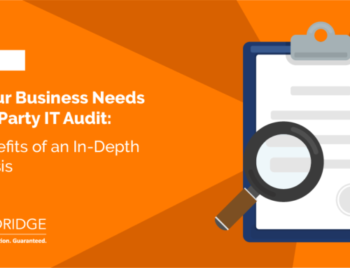 Why Your Business Needs a Third-Party IT Audit: The Benefits of an In-Depth IT Analysis