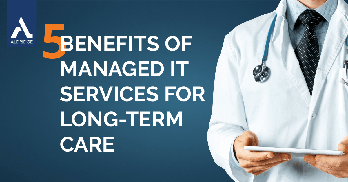 5 Benefits of Managed IT Services for Long-Term Care Image